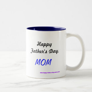 Happy Father's Day,MOM Two-Tone Mug