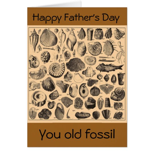 Happy Father's Day, you old fossil Card