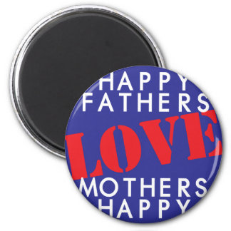 Happy Fathers Love Mothers Happy 6 Cm Round Magnet