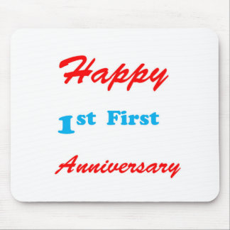 Happy FIRST ANNIVERSARY 1st Celebrations Blessings Mouse Pad