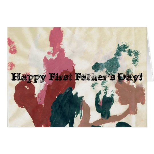 Happy First Father's Day! Card