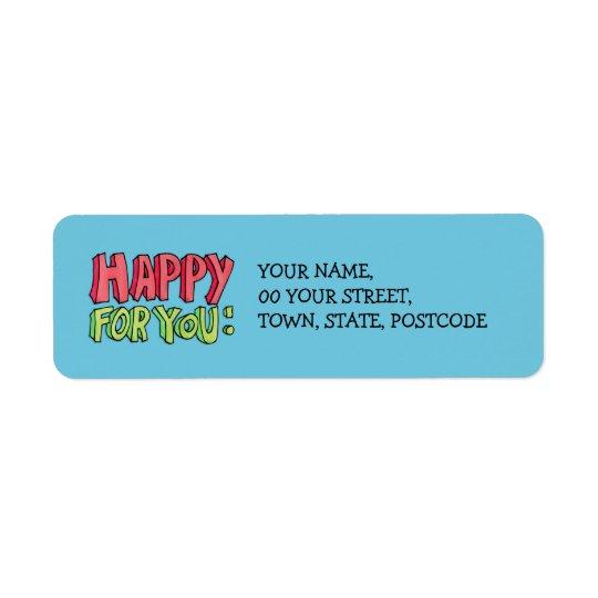Happy For You Return Address Label