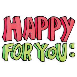Happy For You Standing Photo Sculpture