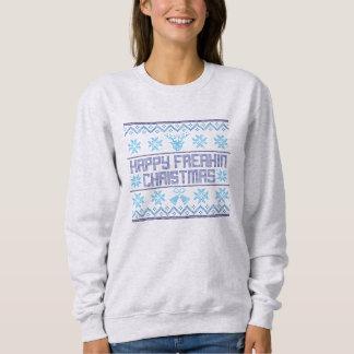 Happy Freakin Christmas, Funny Christmas Sweatshirt