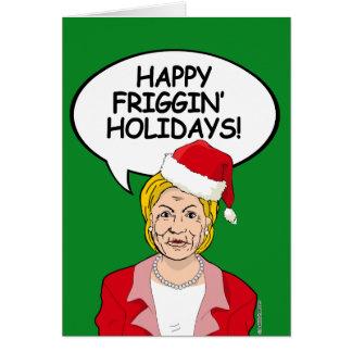Happy Friggin' Holidays from Hillary Greeting Card