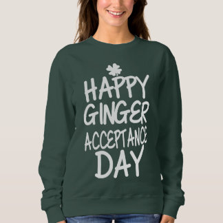 Happy Ginger Acceptance Day Green Sweatshirt