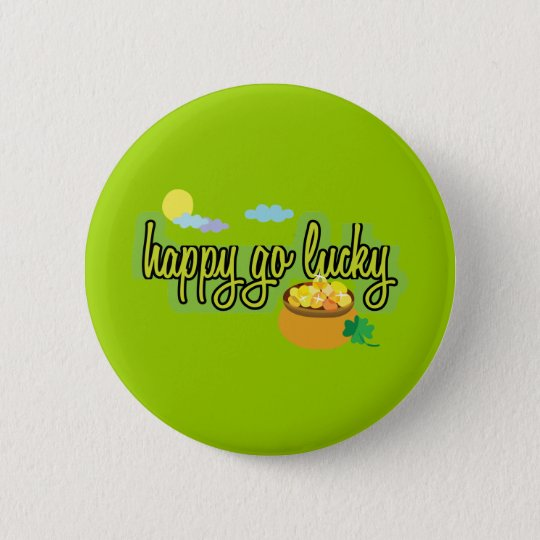 Happy Go Lucky Button