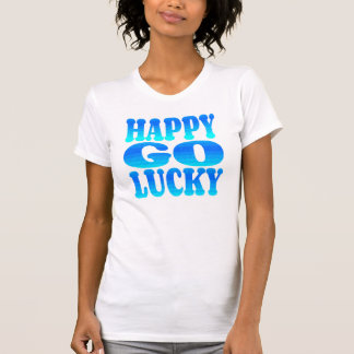 Happy Go Lucky in Blue T-Shirt