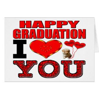 Happy Graduation I Love You Greeting Card