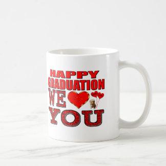 Happy Graduation We Love You Coffee Mugs