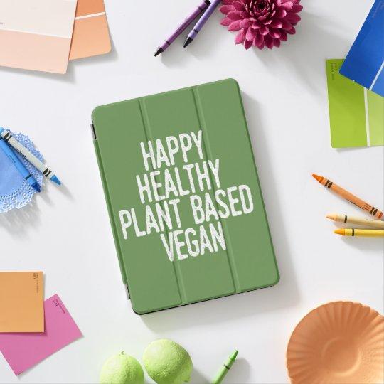 Happy Healthy Plant Based Vegan (wht) iPad Pro Cover
