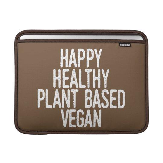 Happy Healthy Plant Based Vegan (wht) MacBook Sleeve