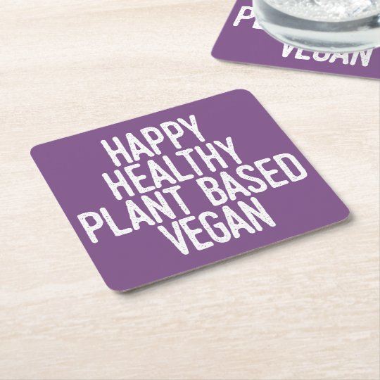 Happy Healthy Plant Based Vegan (wht) Square Paper Coaster