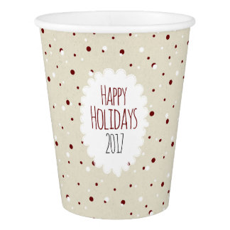 Happy Holidays 2017 Beige Red dotted Paper Cup
