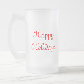 Happy Holidays. Red and White. Festive. Frosted Glass Mug