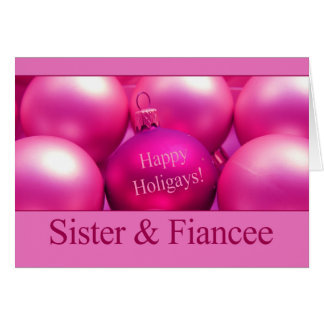 Happy Holigays Sister & Fiancee Greeting Card