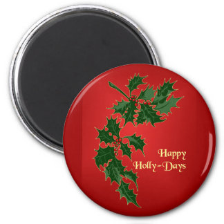 Happy Holly-Days Christmas Magnet