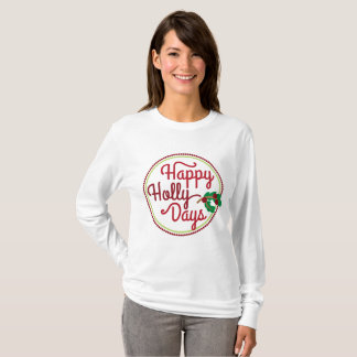 Happy Holly Days Christmas word art t-shirt