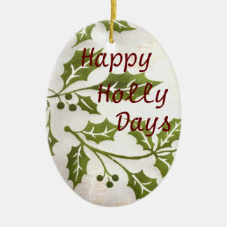 Happy Holly Days Ornament