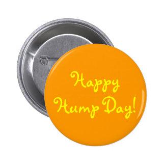Happy Hump Day! 6 Cm Round Badge