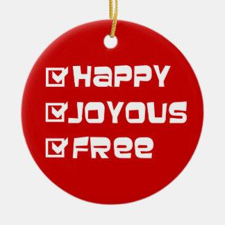 Happy Joyous Free Christmas Ornament