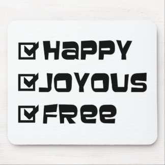 Happy Joyous Free Mouse Pad