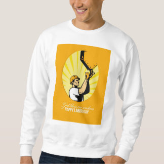 Happy Labor Day Retro Poster Greeting Card Pull Over Sweatshirt