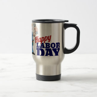 Happy Labor Day Worker Design Travel Mug
