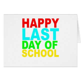 Happy Last Day of School s T-Shirts.png Greeting Card