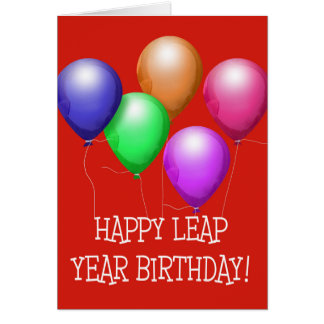 Happy Leap Year Birthday! Colorful Balloons on Red Greeting Card