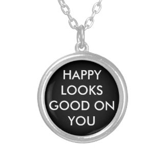 Happy Looks Good on You Necklace