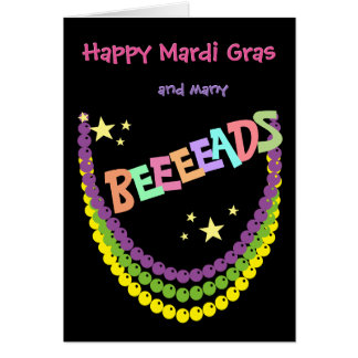 Happy Mardi Gras and many Beeeads Greeting Card