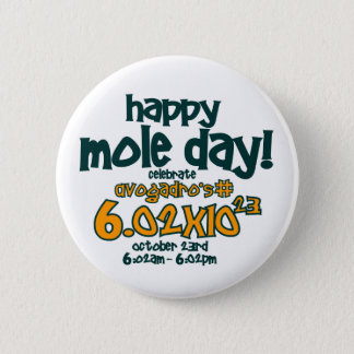 HAPPY MOLE DAY !! 6 CM ROUND BADGE