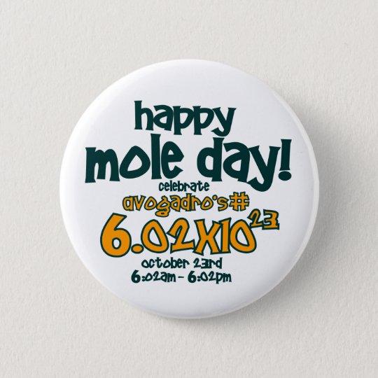 HAPPY MOLE DAY !! 6 CM ROUND BADGE