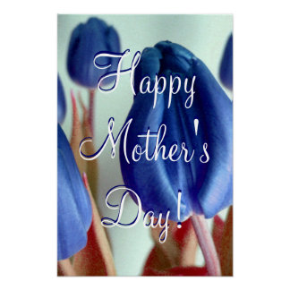 Happy Mother s Day Blue Tulips Poster