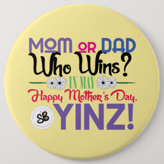 Happy Mother's Day Yinz Mega Button Pin