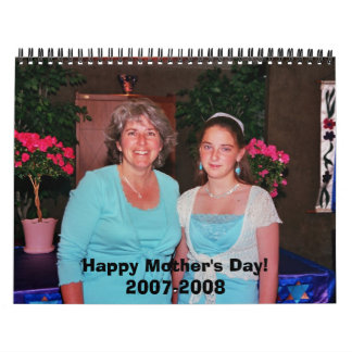 Happy Mother's Day!2007-2008 Calendars