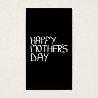 Happy Mothers Day. In Black and White.
