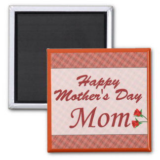 Happy Mother's Day Mom Magnet