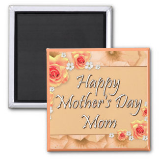 Happy Mother's Day Mom Square Magnet
