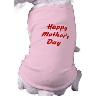 Happy Mothers Day Red and Pink Custom Dog Clothing