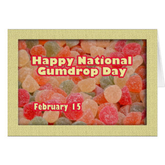 Happy National Gumdrop Day February 15 Greeting Card