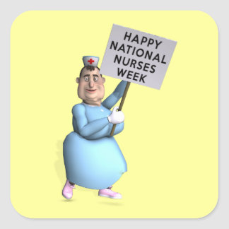 Happy National Nurses Week! Square Sticker