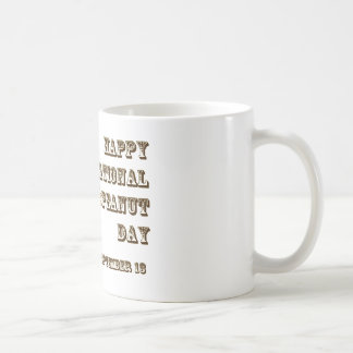 Happy National Peanut Day September 13 Coffee Mug