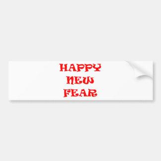 Happy new fear bumper sticker