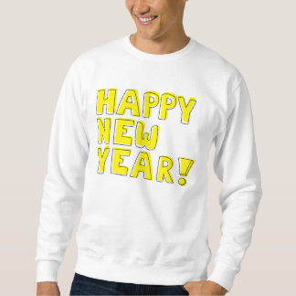 Happy New Year! wishes sweatshirt