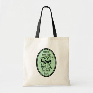 Happy New Year You Drunk Pricks Green Tote Bag