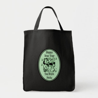 Happy New Year You Drunk Pricks Green Grocery Tote Bag