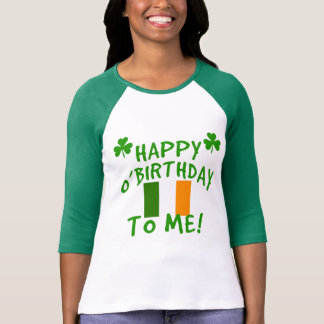 Happy O'Birthday To Me St Pats Day Birthday Tee Shirts
