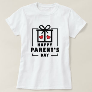 Happy Parents Day Gift For Birthday T Shirt